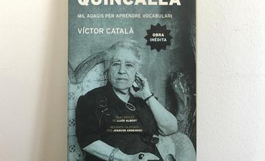 Una de les qualitats unànimement reconegudes de la prosa de Víctor Català és la riquesa de vocabulari. A Quincalla s'apleguen per primera vegada un miler d'adagis dels molts que ella va escriure durant les nits d'insomni dels seus anys finals