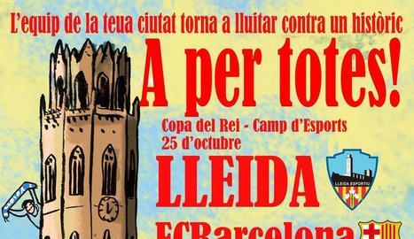El Lleida Esportiu va començar a crear ambient de Copa ahir amb els cartells publicats en xarxes socials.