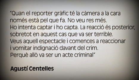 Cita del fotògraf Agustí Centelles.