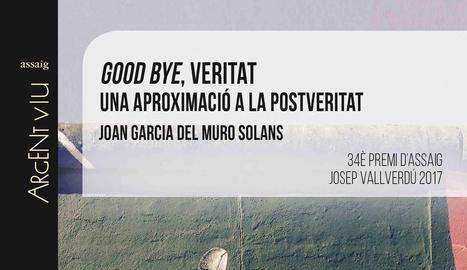 La postveritat,      l'adéu a la veritat?