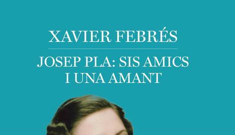 Nova aproximació a   la figura de Josep Pla