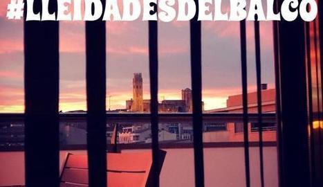 La iniciativa #Lleidadesdelbalcó convida la ciutadania a fer un retrat multitudinari de la ciutat de Lleida