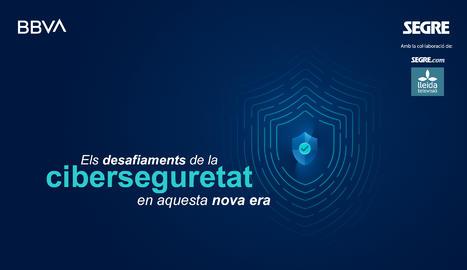 Grup Segre i BBVA us conviden, el dimecres 8 de juliol, al webinar 'Com reduir el risc de patir un ciberatac?'.