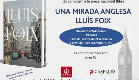 Lluis Foix presenta 'Una mirada anglesa' i conversarà amb Juan Cal