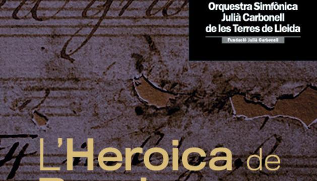 L'Orquestra Simfònica Julià Carbonell de les Terres de Lleida ens oferirà l'Heroica de Beethoven per commemorar els 250 anys del naixement del seu autor.